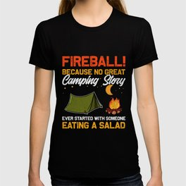 Funny Fireball Camping Story | Camping And Campfire Fan Gift T-shirt
