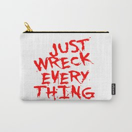 Just Wreck Everything Bright Red Grunge Graffiti Carry-All Pouch