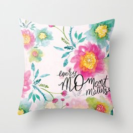 Every Moment Matters Throw Pillow