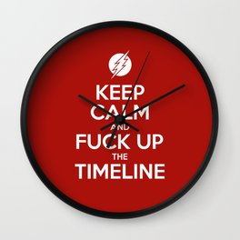 Keep Calm and Fuck Up The Timeline Wall Clock