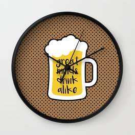 Beer - Great Minds Wall Clock