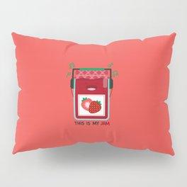 This is My (Strawberry) Jam Pillow Sham
