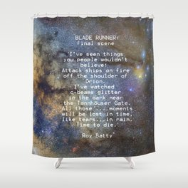 BLADE RUNNER: ...All those ... moments will be lost in time, like tears...in rain...... Shower Curtain