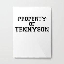 Property of TENNYSON Metal Print