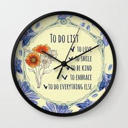 To do list - love, smile, kind, embrace Wall Clock