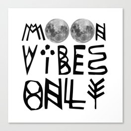 MOON vibes only! Canvas Print