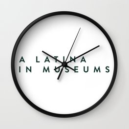 A Latina in Museums Wall Clock