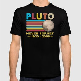 Pluto Never Forget 1930 - 2006 Space Science Outfit T-shirt