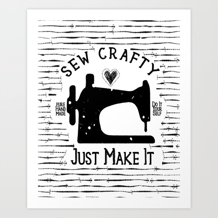 Sew crafty just make it do it yourself art print by sew crafty just make it do it yourself art print solutioingenieria Gallery