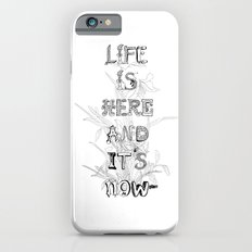 Life is there Slim Case iPhone 6s