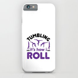 Tumbling It's How I  Roll Cute Gymnastics Gymnast  iPhone Case