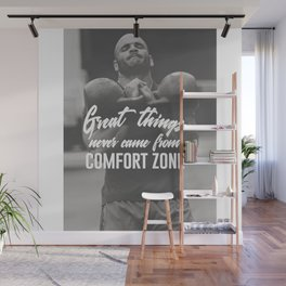 Great Things Never Came From Comfort Zones Wall Mural