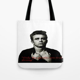 James Dean ~ Only the Gentle are Truly Strong  Tote Bag