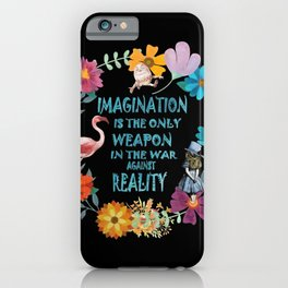 Alice In Wonderland Colorful Floral Imagination Quote iPhone Case