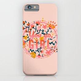 You go, girl - Bubblegum Pink iPhone Case