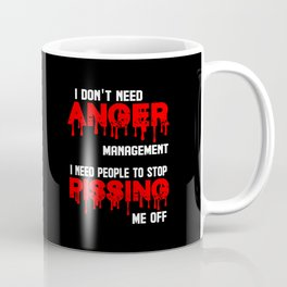 I don't need anger management funny quote Coffee Mug
