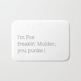 I'm Fox freakin' Mulder - TV Show Collection Bath Mat