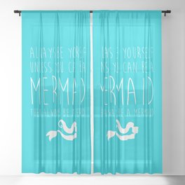 Always Be A Mermaid Funny Quote Sheer Curtain