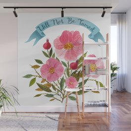 Will Not Be Tamed Floral Watercolor Wall Mural