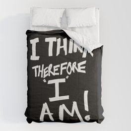 I think, therefore I am = Je pense donc je suis Comforters