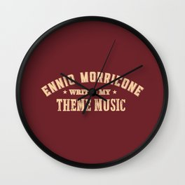 Ennio Morricone Writes my Theme Music Wall Clock