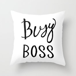 Busy boss Black and white hand lettering Throw Pillow