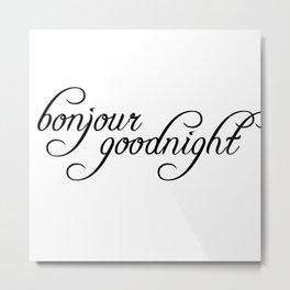 bonjour goodnight Metal Print