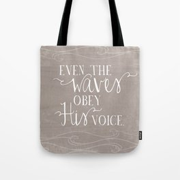Even the Waves Obey His Voice Christian Inspirational Quote  Tote Bag