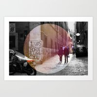 I Was Born to Love You Art Print