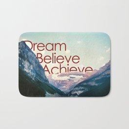 Dream, believe, achieve Bath Mat
