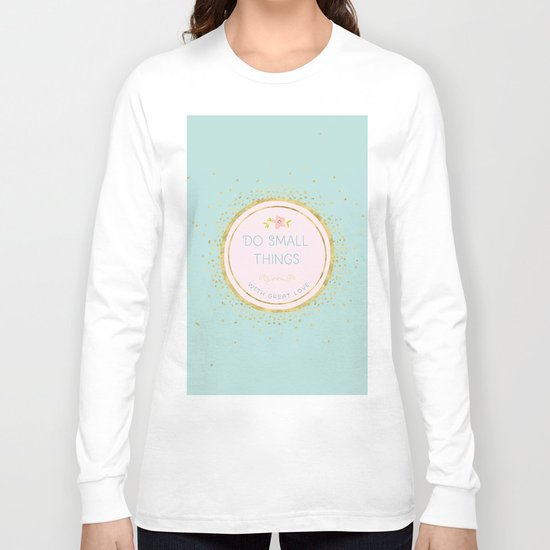 Do small things with great love- Typography on aqua backround Long Sleeve T-shirt