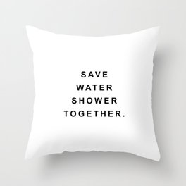 Save water shower together Throw Pillow