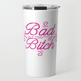 Bad Bitch Shirt Feminism Feminist Bitches Gift Travel Mug