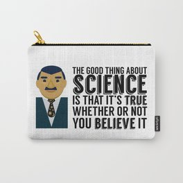 Neil deGrasse Tyson: Science IS Real Carry-All Pouch