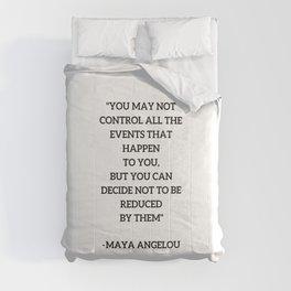 MAYA ANGELOU - WISE WORDS ON CONTROL Comforters