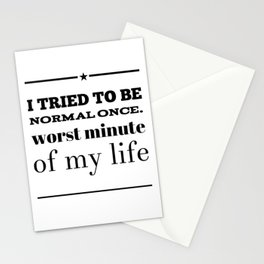 I am just not normal Stationery Cards