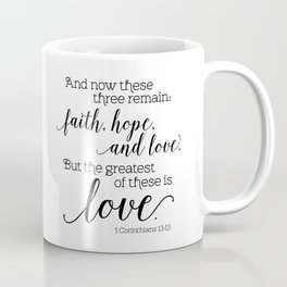 The greatest of these is love Coffee Mug