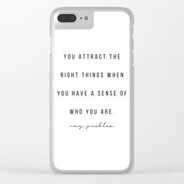 You Attract the Right Things When You Have A Sense of Who You Are. -Amy Poehler Clear iPhone Case
