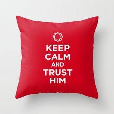 Keep Calm & Trust Him Throw Pillow