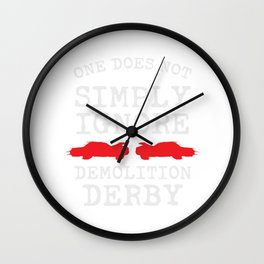 Does Not Simply Ingore Demolition Derby Wall Clock
