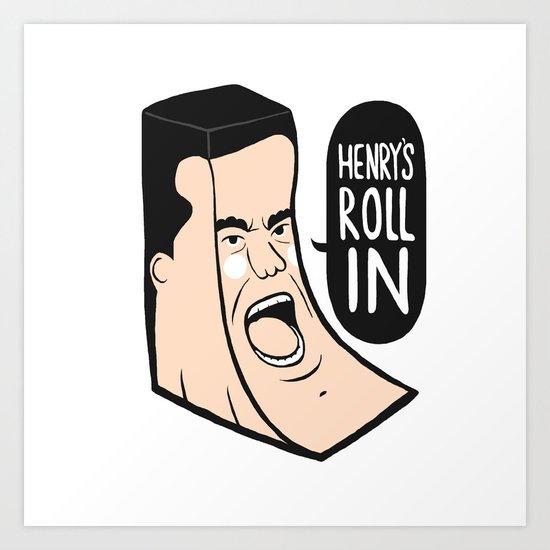 Henry's Roll in Art Print