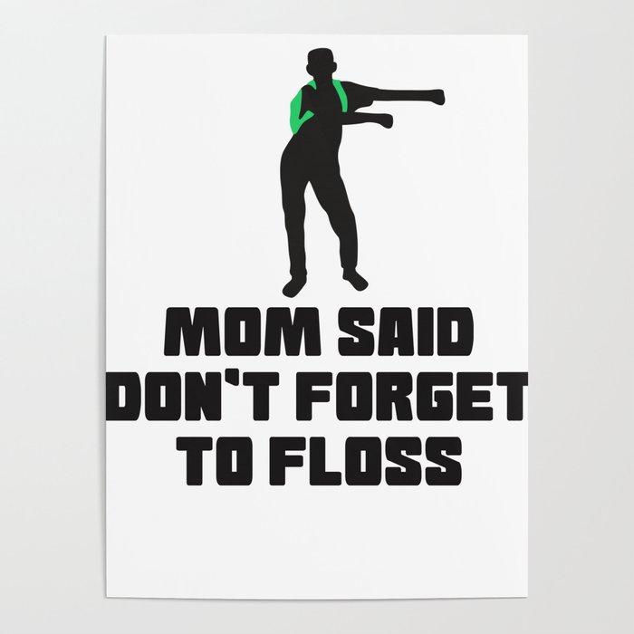 Floss Like A Boss Dance Flossing Dance Shirt Gift Idea Mom said Poster by  bela1992