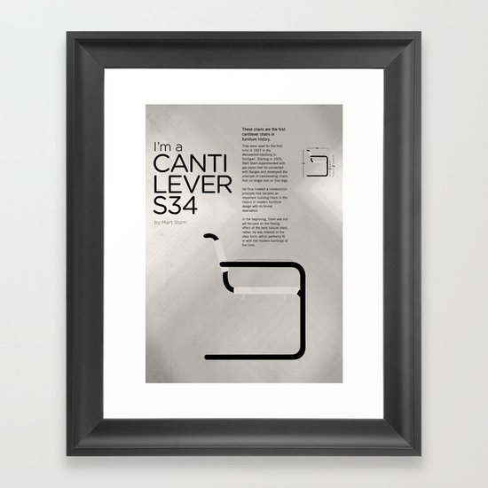 Chairs - A tribute to seats: I'm a Cantilever S34 (Poster) Framed Art Print