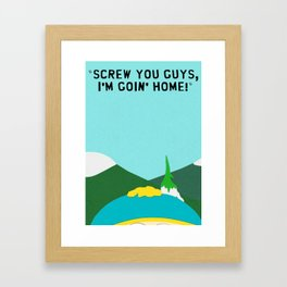 "South Park Cartman Quote ""Screw You Guys"" Framed Art Print"