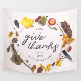 Psalm 9:1 Give Thanks Wall Tapestry
