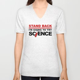 Stand Back, I'm Going To Try Science Unisex V-Neck