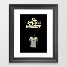 The Streets is Watching Framed Art Print