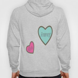 Go Away Candy Hearts Hoody