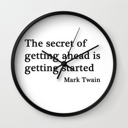 The secret of getting ahead Wall Clock
