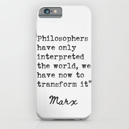 Karl Marx Philosophers have only interpreted the world... iPhone Case